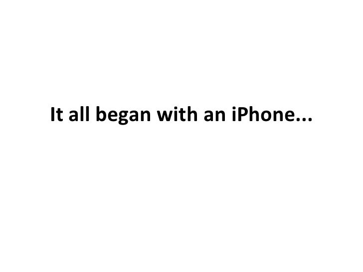 It all began with an iPhone...