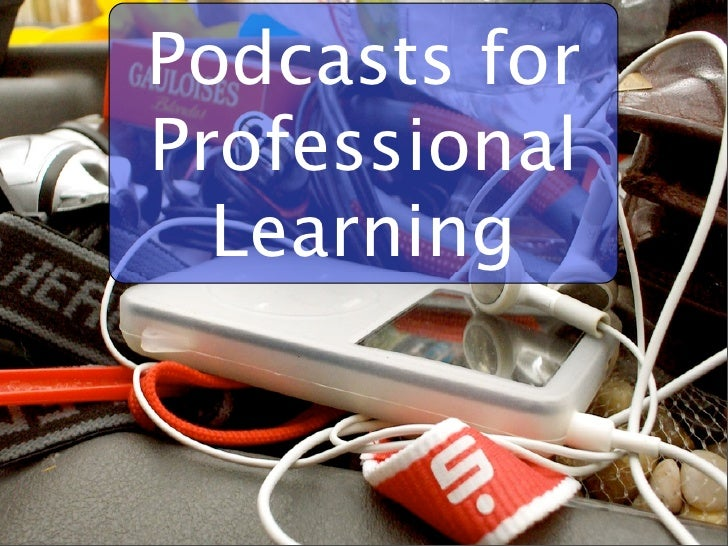 Podcasts for Professional   Learning                  1