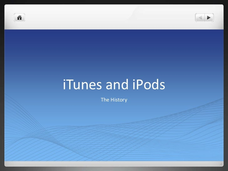 iTunes and iPods     The History