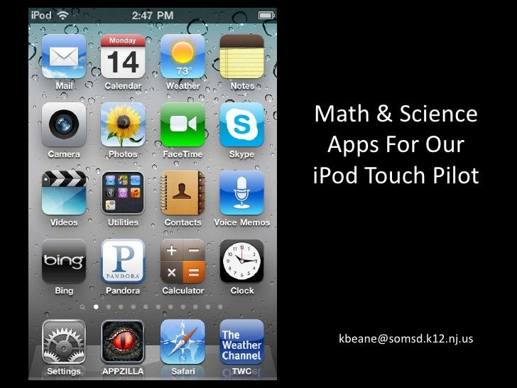 Math & Science<br />Apps For Our<br />iPod Touch Pilot<br />kbeane@somsd.k12.nj.us<br />