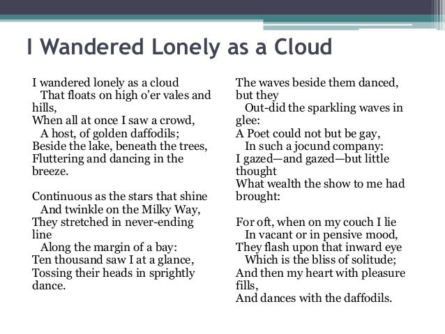 wandered lonely cloud william wordsworth analysis William wordsworth - i wandered lonely as a cloudjpg a hand-written  manuscript of the poem (1802) british library add ms 47864 i wandered lonely  as a cloud that floats on high o'er vales and hills, when all at once i saw a.