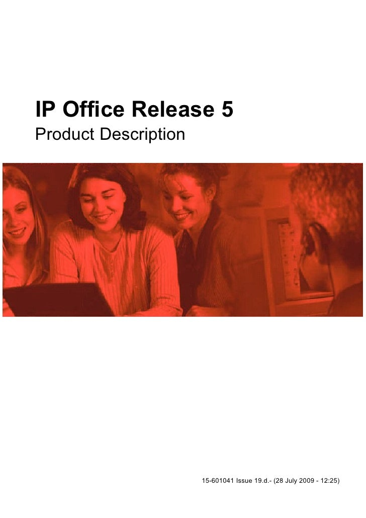 IP Office Release 5 Product Description                           15-601041 Issue 19.d.- (28 July 2009 - 12:25)