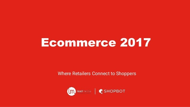 Where Retailers Connect to Shoppers Ecommerce 2017