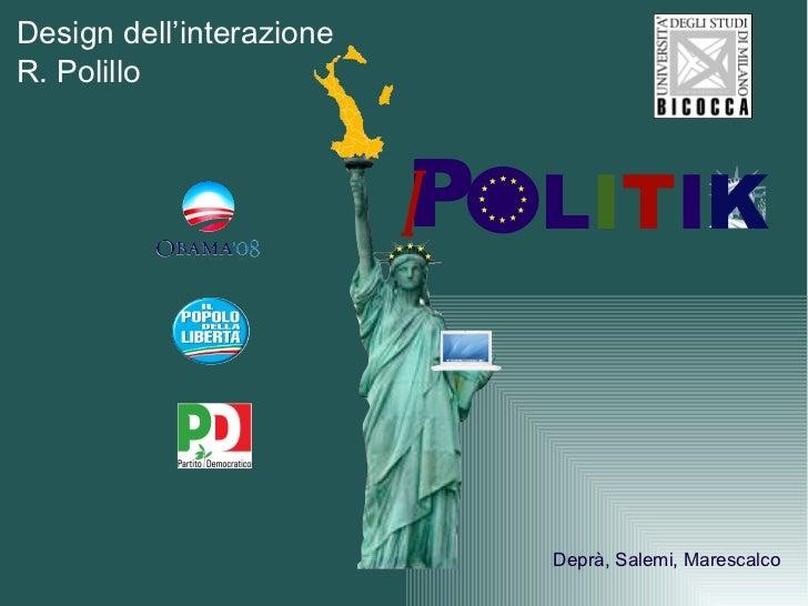 K P L T I I i Deprà, Salemi, Marescalco Design dell'interazione R. Polillo