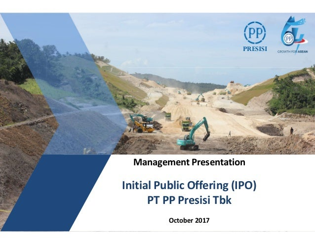 PRESISI Management Presentation Initial Public Offering (IPO) PT PP Presisi Tbk October 2017