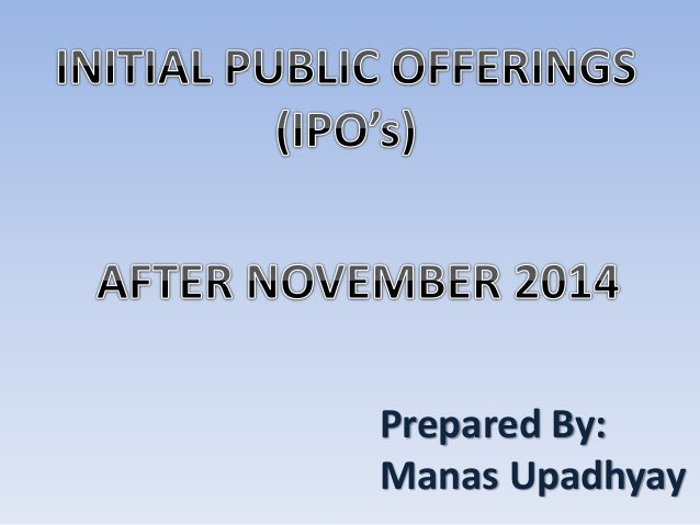 initial public offerings essay Initial public offerings (ipos) are common ways for small companies to grow and expand by increasing their availability of capital the initial public.