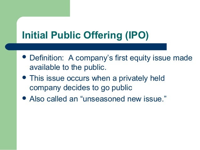 An initial public offering or ipo is a firms