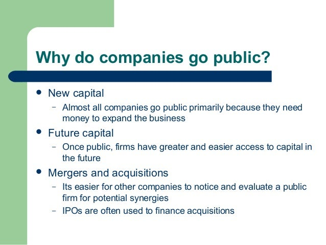 Why do companies want to ipo