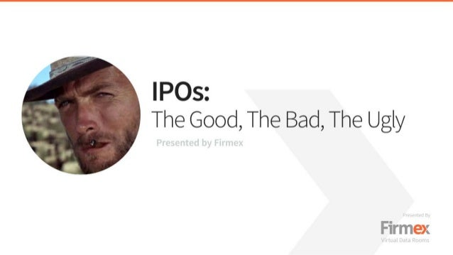 IPOs: The Good, The Bad, and The Ugly