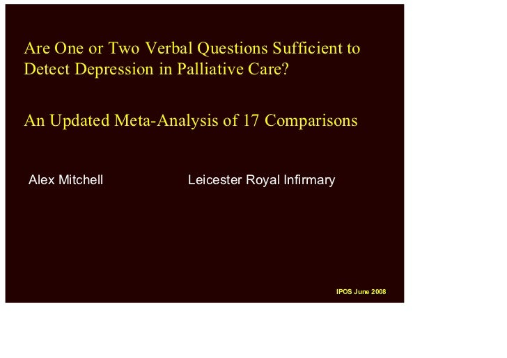 Are One or Two Verbal Questions Sufficient to Detect Depression in Palliative Care?  An Updated Meta-Analysis of 17 Compar...