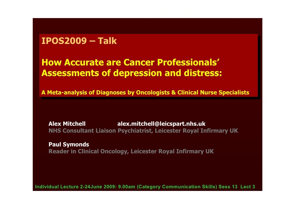 IPOS2009 – Talk    IPOS2009 – Talk    How Accurate are Cancer Professionals'   How Accurate are Cancer Professionals'   As...