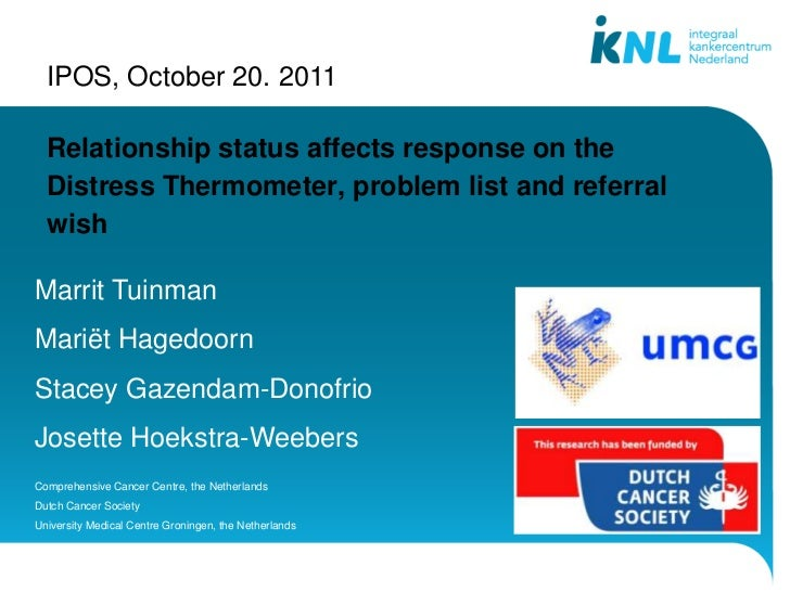 IPOS, October 20. 2011      Relationship status affects response on the      Distress Thermometer, problem list and referr...