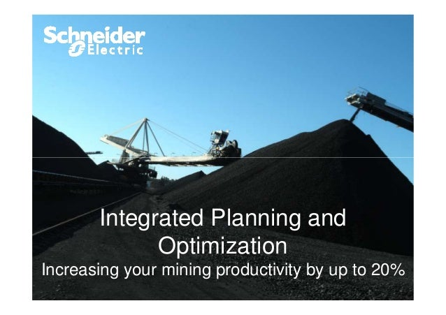Integrated Planning and Optimization Increasing your mining productivity by up to 20%