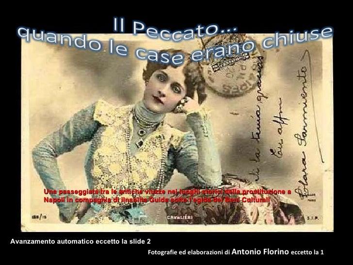 Fotografie ed elaborazioni di  Antonio Florino  eccetto la 1 Una passeggiata tra le antiche viuzze nei luoghi storici dell...