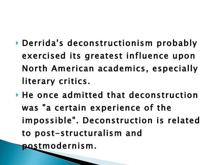 postmodernism and poststructuralism in literature Of post-structuralism,  in this later view, literature is just another branch for industry, books are like soaps: the reader is encouraged to buy books.