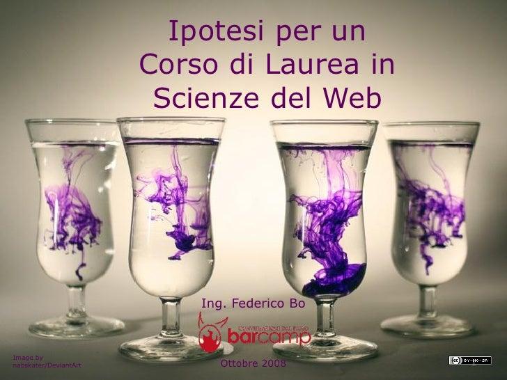 Ipotesi per un                        Corso di Laurea in                         Scienze del Web                          ...