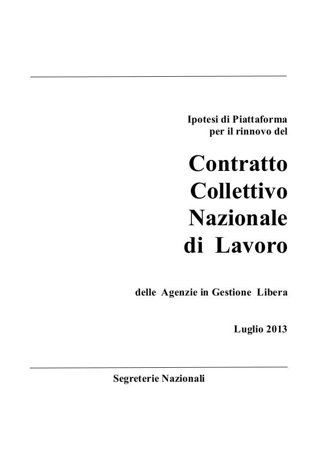 Ipotesi di Piattaforma per il rinnovo del Contratto Collettivo Nazionale di Lavoro delle Agenzie in Gestione Libera Luglio...