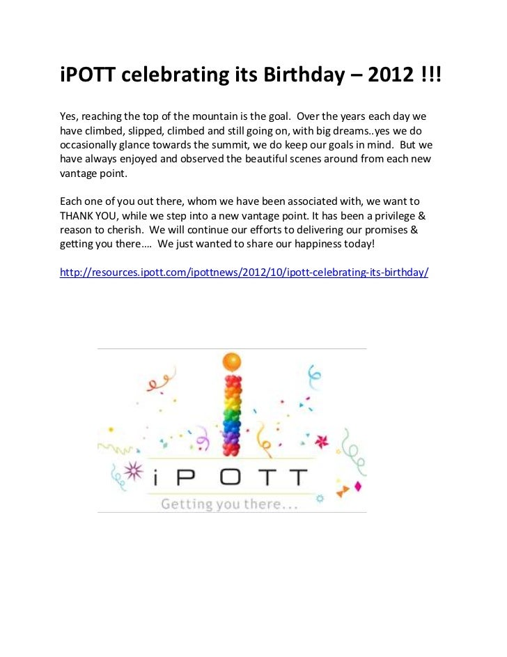 iPOTT celebrating its Birthday – 2012 !!!Yes, reaching the top of the mountain is the goal. Over the years each day wehave...