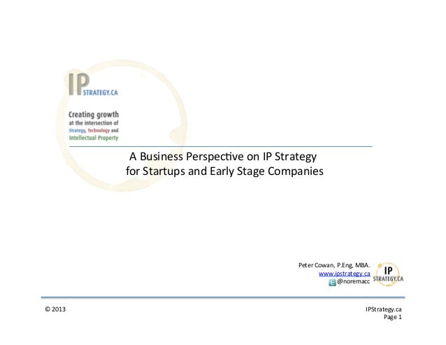 A Business Perspec9ve on IP Strategy                  for Startups and Early S...
