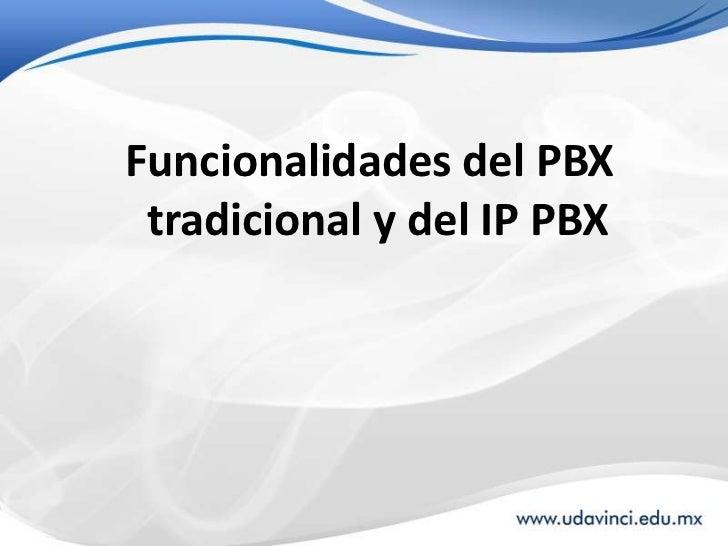 Funcionalidades del PBX tradicional y del IP PBX