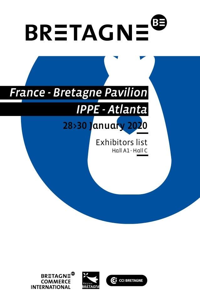 France - Bretagne Pavilion IPPE - Atlanta 28>30 January 2020 Exhibitors list Hall A1 - Hall C
