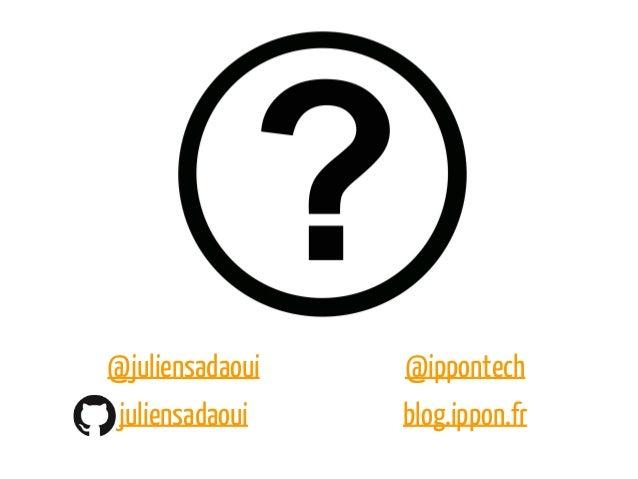 @juliensadaoui juliensadaoui @ippontech blog.ippon.fr