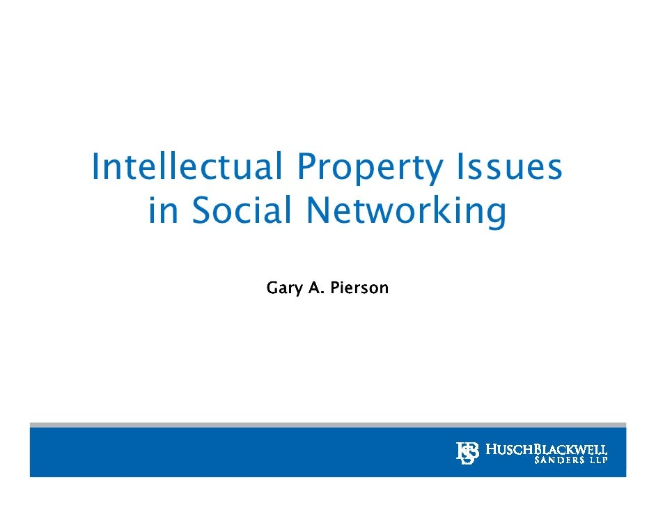 Intellectual Property Issues    in Social Networking           Gary A. Pierson