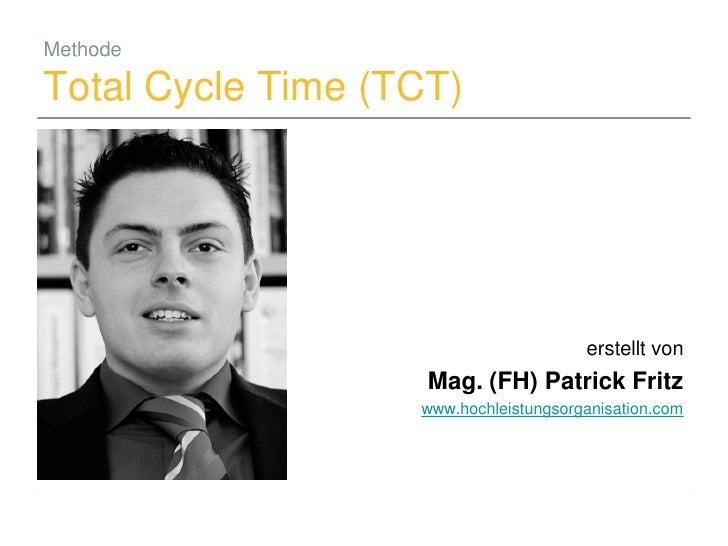 Methode  Total Cycle Time (TCT)                                                          erstellt von                     ...
