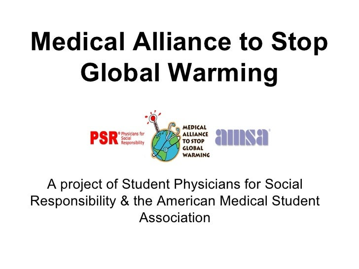 Medical Alliance to Stop Global Warming A project of Student Physicians for Social Responsibility & the American Medical S...
