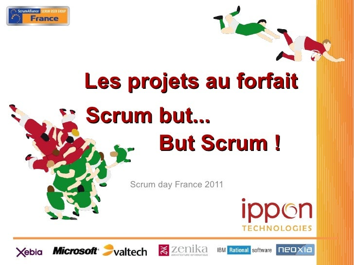 Les projets au forfaitScrum but...      But Scrum !    Scrum day France 2011