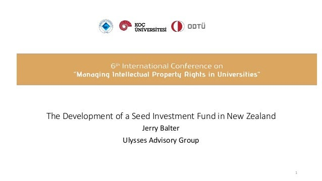 The Development of a Seed Investment Fund in New Zealand Jerry Balter Ulysses Advisory Group 1