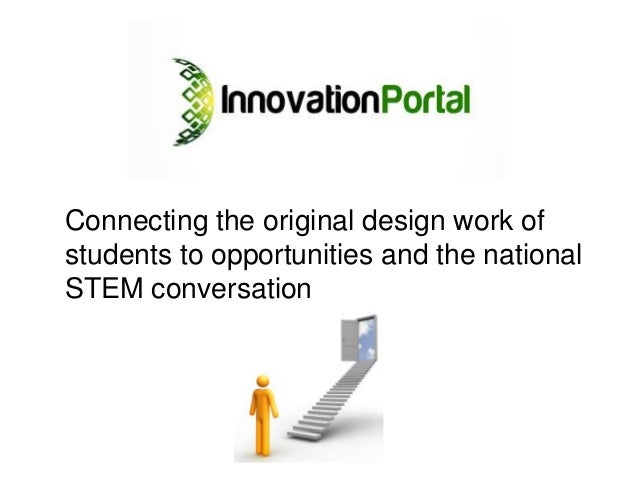 Connecting the original design work ofstudents to opportunities and the nationalSTEM conversation