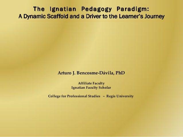 Arturo J. Bencosme-Dávila, PhD Affiliate Faculty Ignatian Faculty Scholar College for Professional Studies ~ Regis Univers...