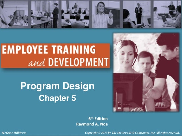 Program Design Chapter 5 6th Edition Raymond A. Noe McGraw-Hill/Irwin  Copyright © 2013 by The McGraw-Hill Companies, Inc....