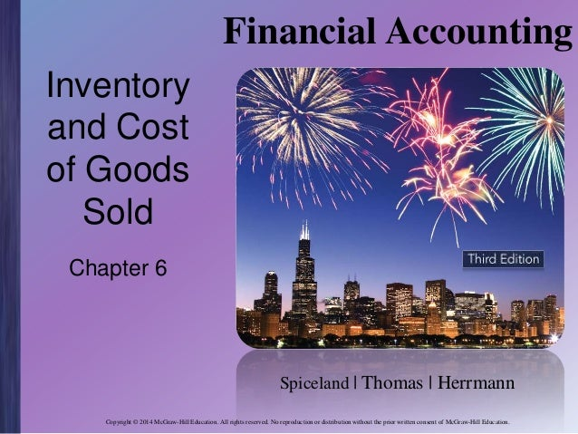Financial Accounting Inventory and Cost of Goods Sold Chapter 6  Spiceland | Thomas | Herrmann Copyright © 2014 McGraw-Hil...