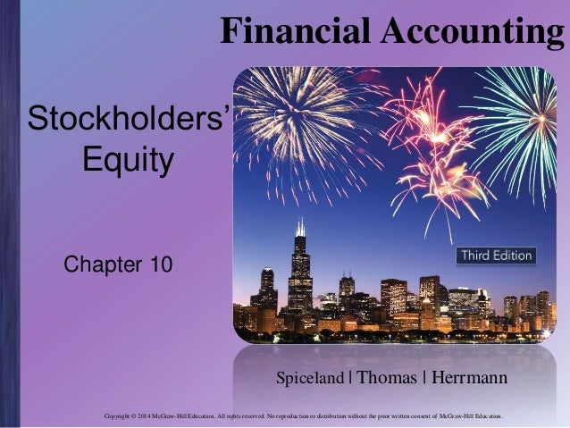 Financial Accounting Stockholders' Equity Chapter 10  Spiceland | Thomas | Herrmann Copyright © 2014 McGraw-Hill Education...