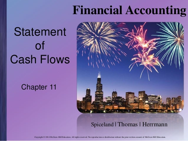 Financial Accounting Statement of Cash Flows Chapter 11  Spiceland | Thomas | Herrmann Copyright © 2014 McGraw-Hill Educat...