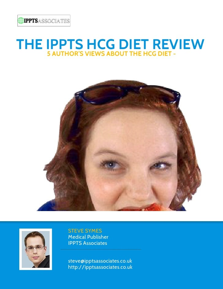THE IPPTS VIEWS ABOUT THE HCG DIET -    5 AUTHOR'S               HCG DIET REVIEW         STEVE SYMES         Medical Publi...