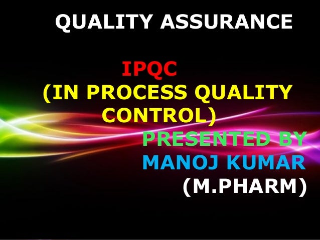 Ipqc manoj powerpoint templates page 1 powerpoint templates quality assurance ipqc in process quality control presented toneelgroepblik