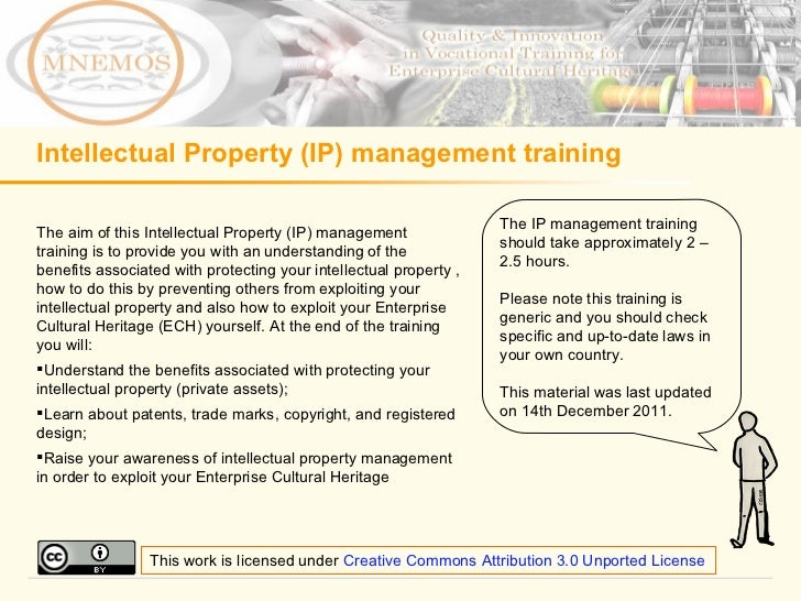 Intellectual Property (IP) management training <ul><li>The aim of this Intellectual Property (IP) management training is t...