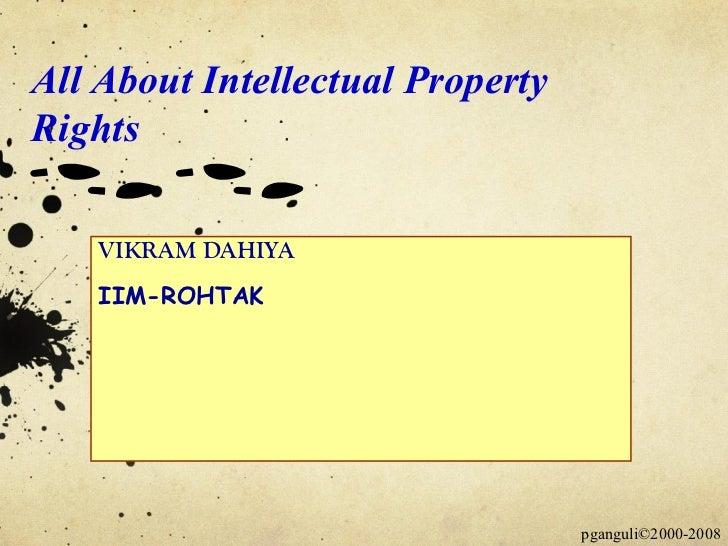 VIKRAM DAHIYA IIM-ROHTAK All About Intellectual Property Rights