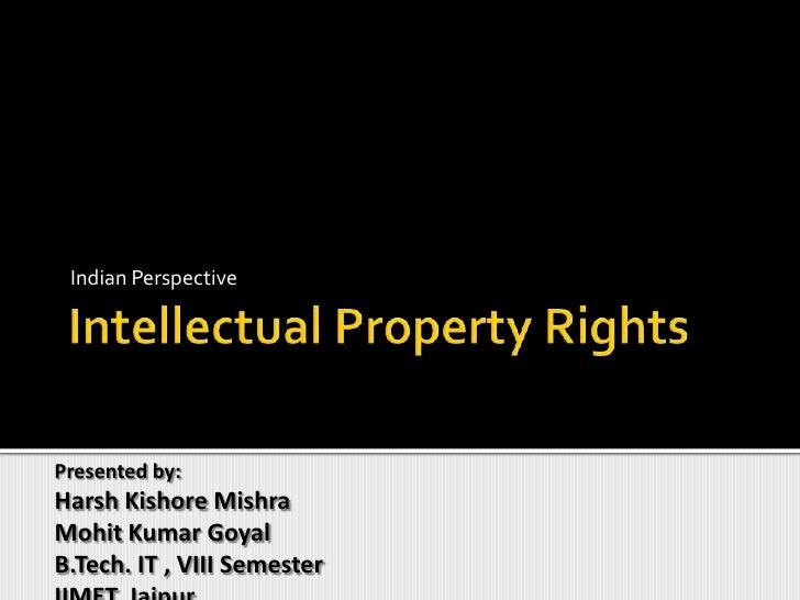 Indian PerspectivePresented by:Harsh Kishore MishraMohit Kumar GoyalB.Tech. IT , VIII Semester