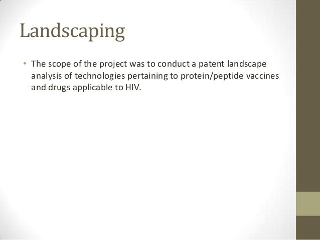 Landscaping• The scope of the project was to conduct a patent landscape  analysis of technologies pertaining to protein/pe...