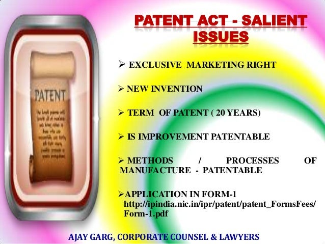 PATENT ACT - SALIENT ISSUES  EXCLUSIVE MARKETING RIGHT  NEW INVENTION  TERM OF PATENT ( 20 YEARS)   IS IMPROVEMENT PAT...