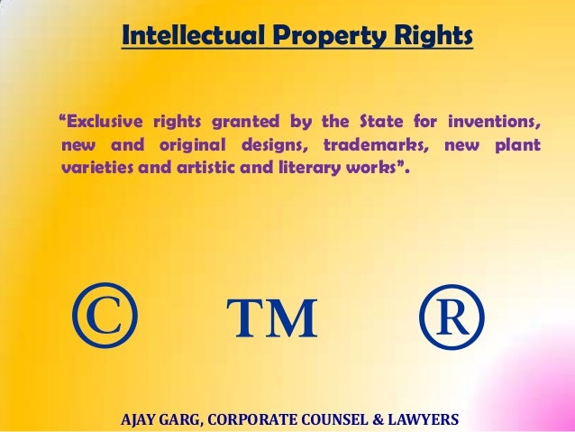 """Intellectual Property Rights """"Exclusive rights granted by the State for inventions, new and original designs, trademarks, ..."""