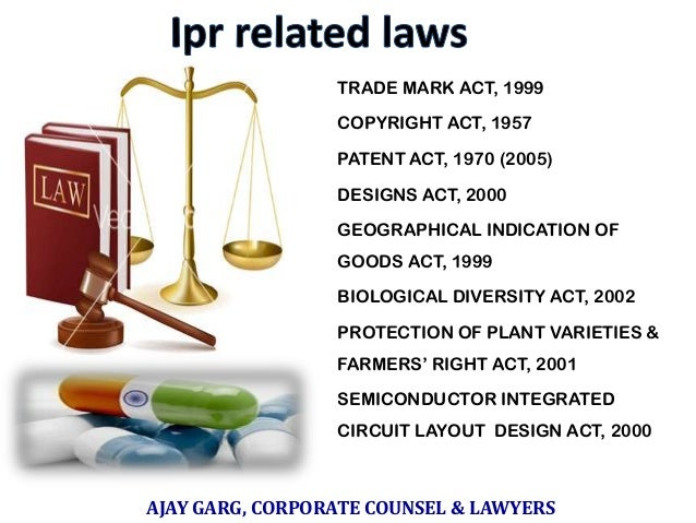   TRADE MARK ACT, 1999    COPYRIGHT ACT, 1957    PATENT ACT, 1970 (2005)    DESIGNS ACT, 2000    GEOGRAPHICAL INDICAT...