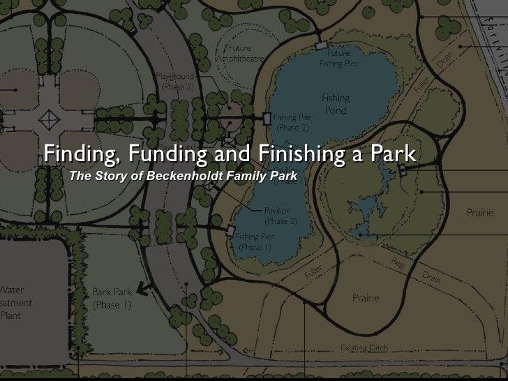 Finding, Funding and Finishing a Park The Story of Beckenholdt Family Park