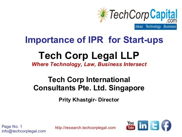 Page No. 1info@techcorplegal.comhttp://research.techcorplegal.comImportance of IPR for Start-upsTech Corp Legal LLPWhere T...