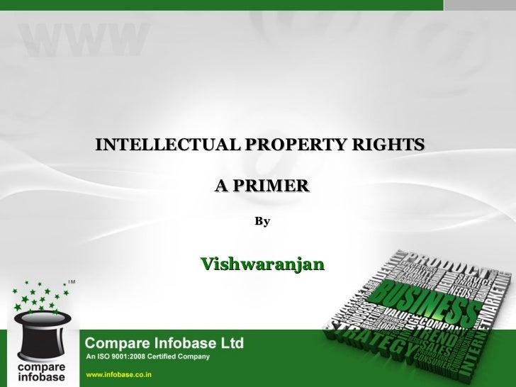 INTELLECTUAL PROPERTY RIGHTS  A PRIMER By Vishwaranjan