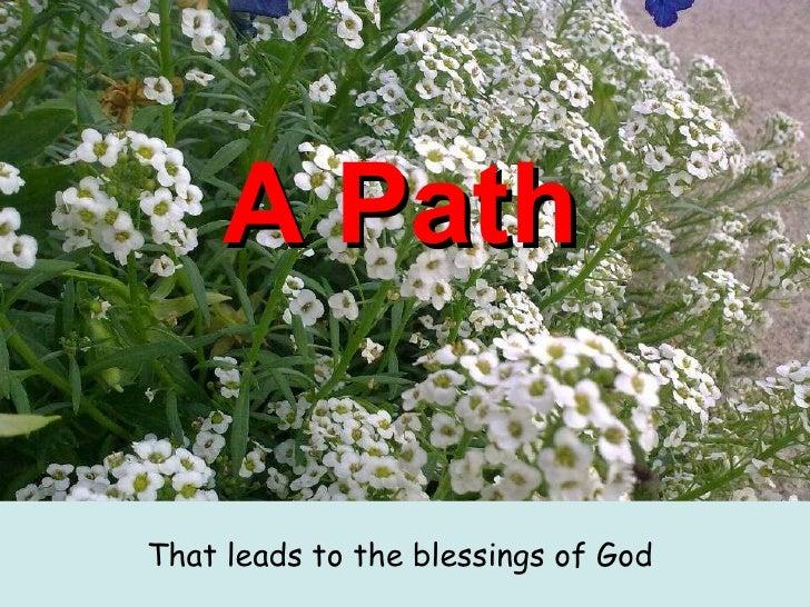 A Path   <ul><li>That leads to the blessings of God   </li></ul>